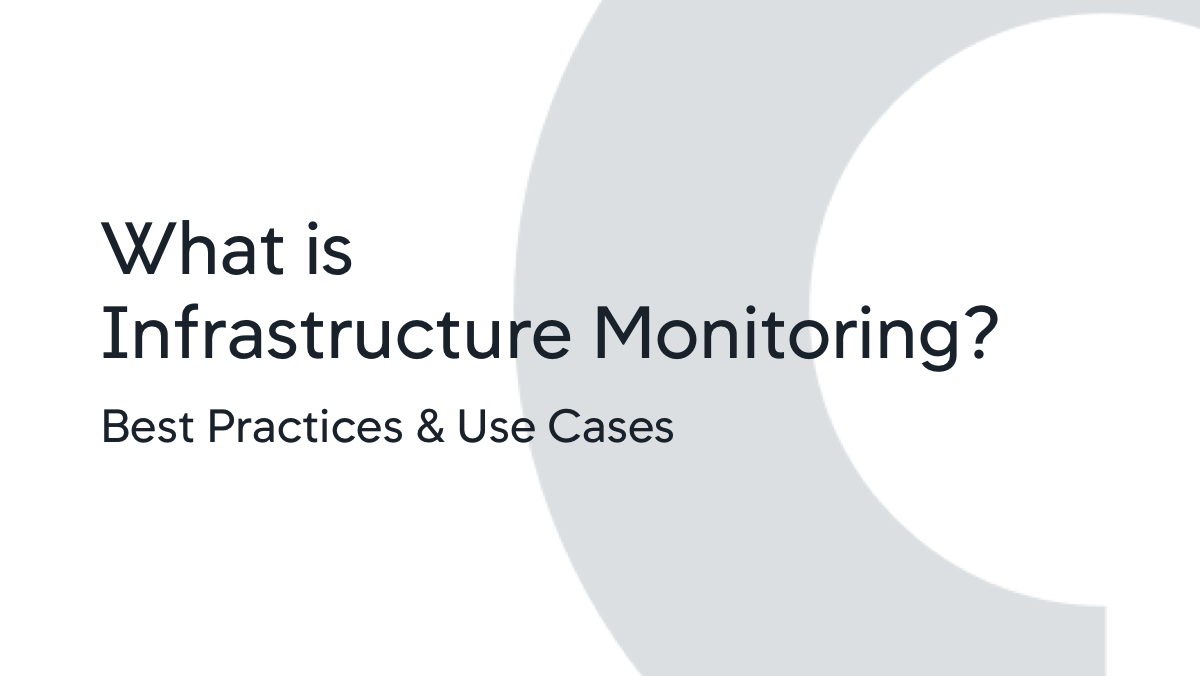 What-is-Infrastructure-Monitoring-Best-Practices-Use-Cases